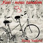 Dany Vallord - Fais-nous tandem