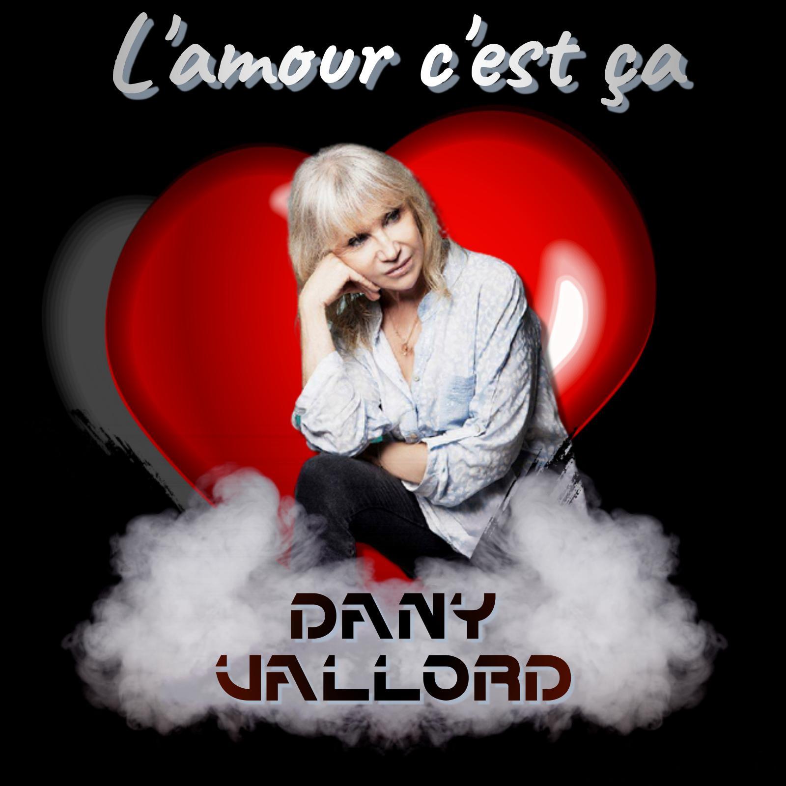 Dany Vallord - L'amour c'est ça