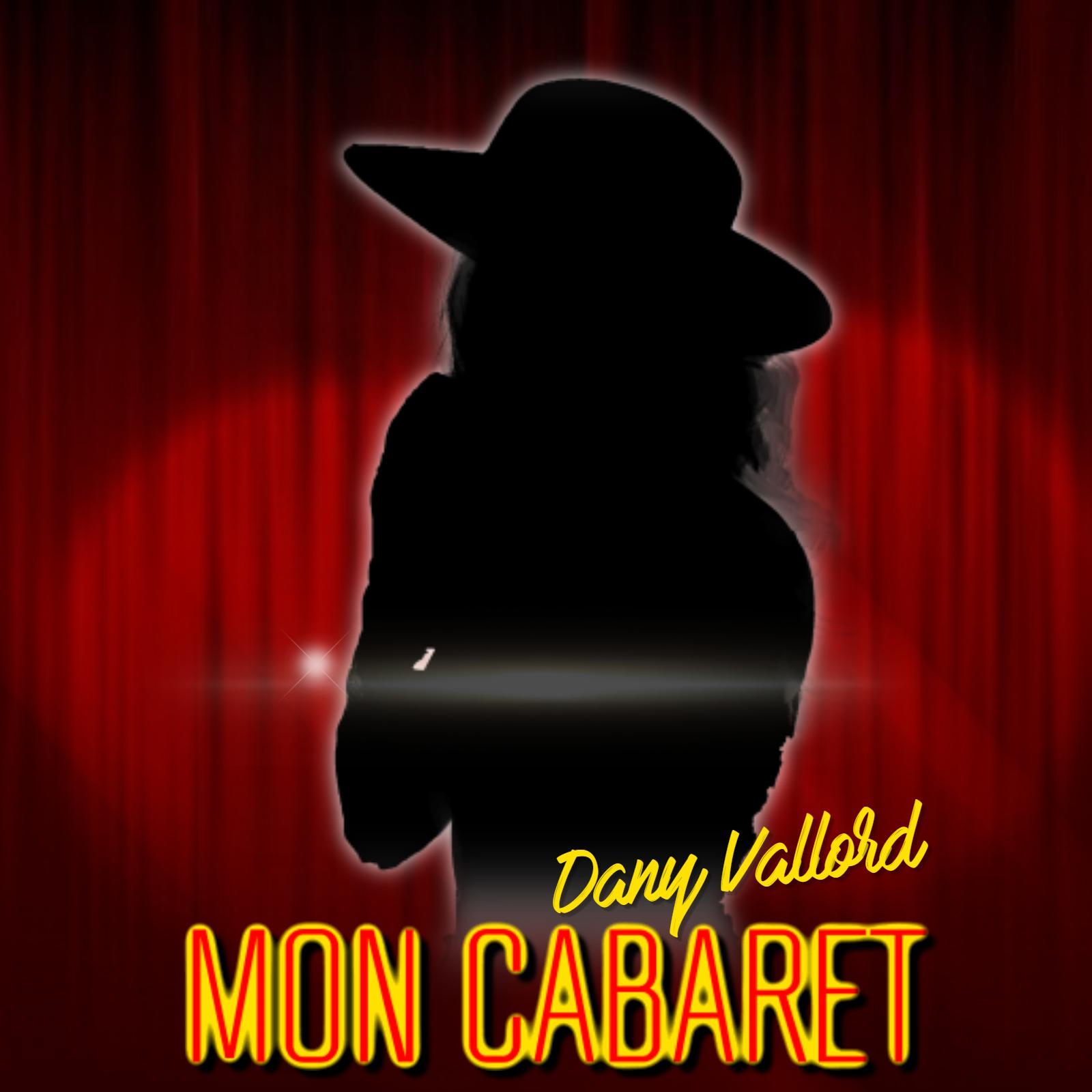 Dany Vallord - Mon cabaret