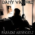 Dany Vallord - Paradis artificiels