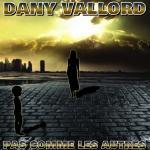 Dany Vallord - Pas comme les autres